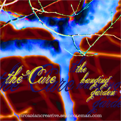 music art 22 - the cure - the hanging garden