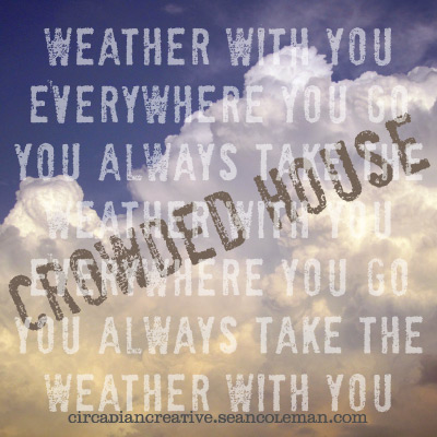 music art 28 - crowded house -weather with you