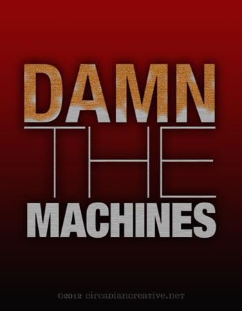 creation 20 damn the machines